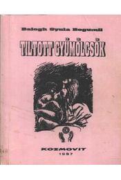 Tiltott gyümölcsök - Balogh Gyula Bogumil - Régikönyvek
