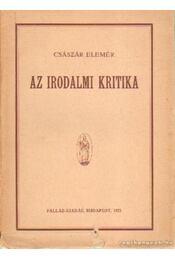 Az irodalmi kritika - Császár Elemér - Régikönyvek