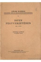 Isten fegyverzetében - Scholz László - Régikönyvek