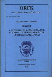 A gazdasági és gazdálkodással kapcsolatos bűncselekmények nyomozásának alapjai - Koblencz István - Régikönyvek