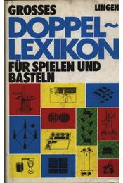 Grosses Doppel-Lexikon für spielen und basteln - Horst Röhmer - Régikönyvek