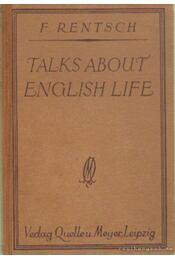 Talks about English Life - Rentisch, F. - Régikönyvek