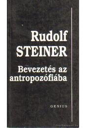 Bevezetés az antropozófiába - Rudolf Steiner - Régikönyvek
