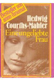 Eine ungeliebte Frau - Courths-Mahler, Hedwig - Régikönyvek