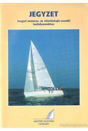 Jegyzet tengeri motoros-és vitorláshajó-vezetői tanfolyamokhoz - Régikönyvek