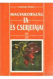 Magyarország fa- és cserjefajai - Dr. Bartha Dénes - Régikönyvek