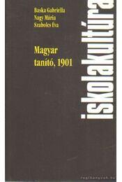Magyar tanító, 1901 - Szabolcs Éva, Nagy Mária, Baska Gabriella - Régikönyvek