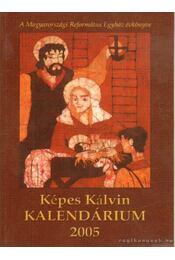 Képes Kálvin Kalendárium 2005. - Régikönyvek