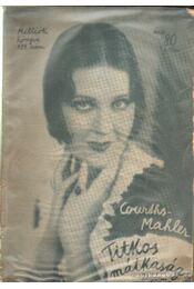 Titkos mátkaság - H.Courths-Mahler - Régikönyvek