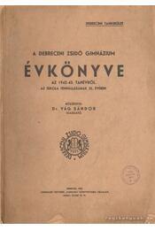 A debreceni zsidó gimnázium évkönyve az 1942-43. tanévről az iskola fennállásának 22. évében - Dr. Vág Sándor - Régikönyvek