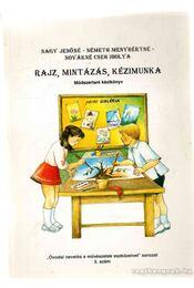 Rajz, mintázás, kézimunka - Nagy Jenőné, Németh Menyhértné, Novákné Cseh Ibolya - Régikönyvek