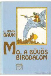 Mo, a bűvös birodalom - L. Frank Baum - Régikönyvek