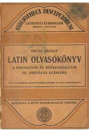 Latin olvasókönyv a gimnázium és reálgimnázium III. osztálya számára - Incze József - Régikönyvek