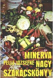 Minerva nagy szakácskönyv - Pelle Józsefné - Régikönyvek