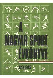 A magyar sport évkönyve 1985 - Ládonyi László - Régikönyvek