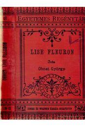 Lise Fleuron I-II. (egy kötetben) - Ohnet, Georges - Régikönyvek