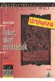 Őskor, ókori civilizációk - Gönczöl Enikő - Régikönyvek
