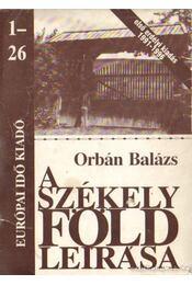 A székely föld leírása 1991. (teljes) - Orbán Balázs - Régikönyvek