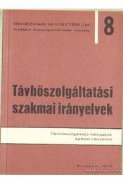 Távhőszolgáltatási szakmai irányelvek 8. - Sarbó György - Régikönyvek