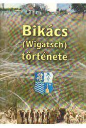 Bikács (Wigatsch) története - Régikönyvek