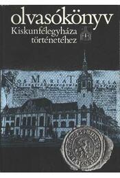 Olvasókönyv Kiskunfélegyháza történetéhez - Iványosi- Szabó Tibor - Régikönyvek