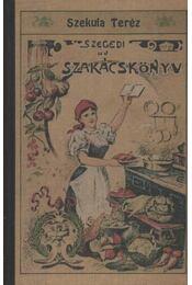 Szegedi új szakácskönyv - Szekula Teréz - Régikönyvek