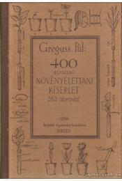 400 egyszerű növényélettani kisérlet - Greguss Pál - Régikönyvek