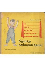 Gyurka számolni tanul - Varga Tamásné - Régikönyvek