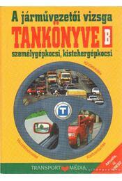 A járművezetői vizsga tankönyve B járműkategória - Keller Ervin, Duka Gyula, Kiss István, Virágh Sándor - Régikönyvek