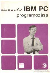 Az IBM PC programozása - Norton, Peter - Régikönyvek