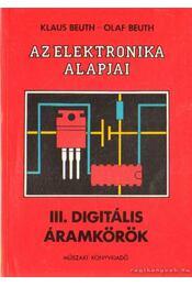 Az elektronika alapjai III. - Digitális áramkörök - Beuth, Klaus, Beuth, Olaf - Régikönyvek