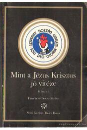 Mint a Jézus Krisztus jó vitéze - Soos Gézáné Tüdős Ilona - Régikönyvek