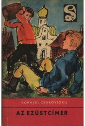 Az ezüstcímer - Csukovszkij, Kornyej - Régikönyvek