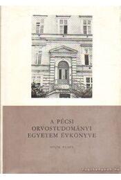 A Pécsi Orvostudományi Egyetem évkönyve 1973/74. tanév - Antal Jenő Dr. (szerk.), Dr. Hajnal József (szerk) - Régikönyvek