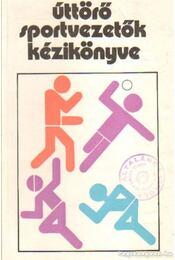 Úttörő sportvezetők kézikönyve - Novák István, Orosz Ottó, Tekauer Péter, Vágvölgyi György - Régikönyvek