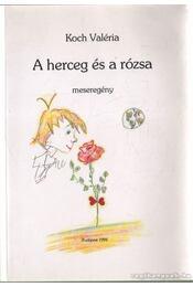 A herceg és a rózsa - Koch Valéria - Régikönyvek