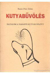 Kutyabűvölés (dedikált) - Kovács Péter Zoltán - Régikönyvek