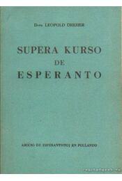 Supera kurso de esperanto - Dreher, D-ro Leopold - Régikönyvek
