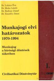 Munkajogi elvi határozatok 1970-1994 I-II. kötet - Dr. Radnay József, Dr. Maka László, Dr. Zanathy János, Lukács Éva dr. - Régikönyvek