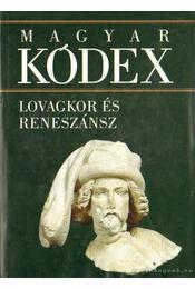 Lovagkor és reneszánsz (Magyar kódex 2.) - Stemler Gyula - Régikönyvek