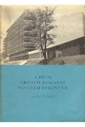 A Pécsi Orvostudományi Egyetem évkönyve 1967/68. tanév - Dr. Antal Ernő (szerk), Dr. Hajnal József (szerk) - Régikönyvek