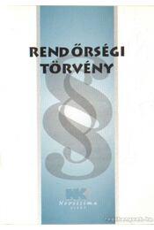 Rendőrségi törvény 2008. január 2. - Dr. Szilner György - Régikönyvek