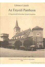Az Enyedi Pantheon - Lőrincz László - Régikönyvek