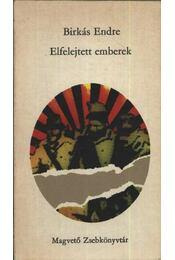 Elfelejtett emberek - Birkás Endre - Régikönyvek