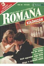 Az év bálja; Volt egyszer egy lány; Vágy a sziklák alatt - 1992. téli különszám Romana - Leigh, Roberta, Marton, Sandra, Cross, Melinda - Régikönyvek