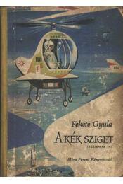 A kék sziget - Fekete Gyula - Régikönyvek