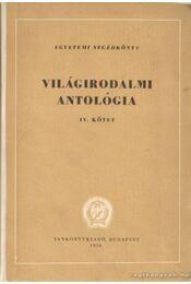 Világirodalmi antológia IV. kötet - Kardos László - Régikönyvek