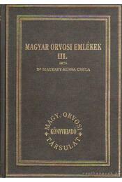 Magyar orvosi emlékek III. kötet (reprint) - Dr. Magyary-Kossa Gyula - Régikönyvek
