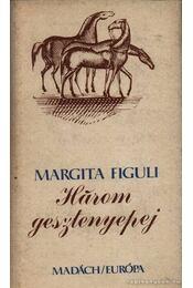 Három gesztenyepej - Figuli, Margita - Régikönyvek