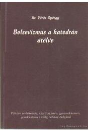 Bolsevizmus a katedrán átélve (dedikált) - Vörös György dr. - Régikönyvek